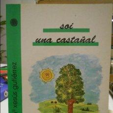 Libros de segunda mano: SOI UNA CASTAÑAL. Mª XESUS GUTIERREZ. ESCOLIN. ACADEMIA DE LA LLINGUA ASTURIANA. 1990. RUSTICA. 34 P. Lote 109146171