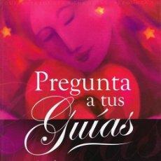 Libros de segunda mano: PREGUNTA A TUS GUÍAS SONIA CHOQUETTE . Lote 109147647