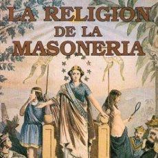 Libros de segunda mano: FORT NEWTON : LA RELIGIÓN DE LA MASONERÍA (EDICOMUNICACION, 1987). Lote 109150939