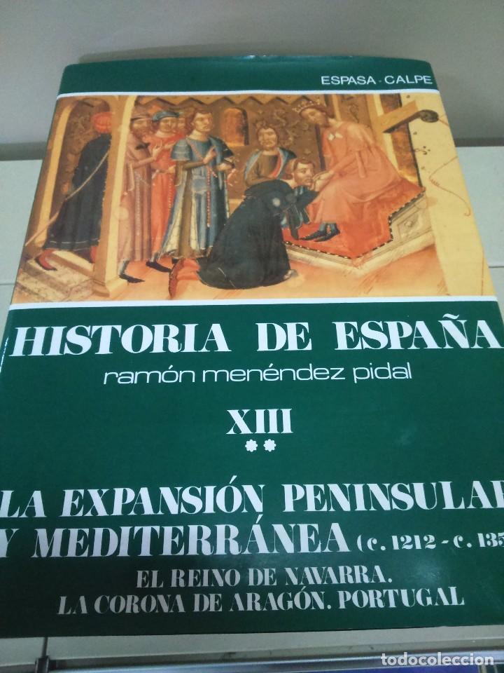 HISTORIA DE ESPAÑA -- TOMO XIII - VOLUEMEN II -- RAMON MENDEZ PIDAL -- ESPASA CALPE -- 1990 -- (Libros de Segunda Mano - Historia - Otros)