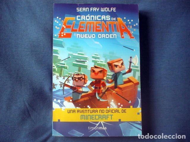 LIBRO CRONICAS DE ELEMENTIA Nº 2 NUEVO ORDEN 2015 MINECRAFT SEAN FAY WOLFE ED TIMUN MAS (Libros de Segunda Mano - Literatura Infantil y Juvenil - Otros)