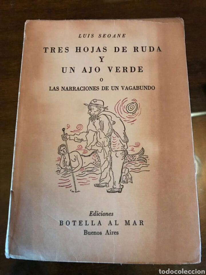 TRES HOJAS DE RUDA Y UN AJO VERDO, LUIS SEOANE, BUENOS AIRES (Libros de Segunda Mano - Bellas artes, ocio y coleccionismo - Otros)