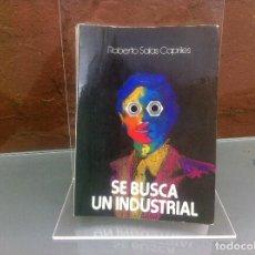 Livros em segunda mão: ROBERTO SALAS CAPRILES. SE BUSCA UN INDUSTRIAL. 1980, CARACAS. Lote 109182415