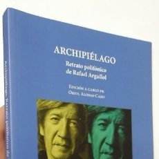 Libros de segunda mano: ARCHIPIÉLAGO. RETRATO POLIFÓNICO DE RAFAEL ARGULLOL. Lote 109272623