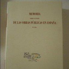 Libros de segunda mano: MEMORIA SOBRE EL ESTADO DE LAS OBRAS PUBLICAS EN ESPAÑA EN 1856. MINISTERIO DE FOMENTO, 2001. RUSTIC. Lote 109285127
