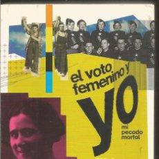 Libros de segunda mano: CLARA CAMPOAMOR. EL VOTO FEMENINO Y YO MI PECADO MORTAL. Lote 109317983