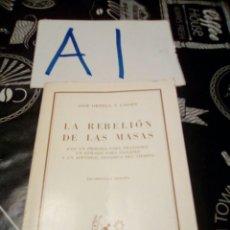 Libros de segunda mano: LA REBELIÓN DE LAS MASAS , ORTEGA Y GASSET TAPA BLANDA , ALGUNA ARRUGA , PÁGINAS ALGO AMARILLAS. Lote 109319134