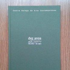 Libros de segunda mano: DEZ ANOS DE CGAC - CENTRO GALEGO DE ARTE CONTEMPORÁNEA - 1993-2003. Lote 109341711