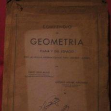 Libros de segunda mano: COMPENDIO DE GEOMETRÍA PLANA Y DEL ESPACIO (ESCUELA NÁUTICA). EMILIO SOLÁ BAULÓ 1950. Lote 109385155