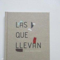 Libros de segunda mano: LAS QUE LLEVAN, CECILIA AFONSO ESTEVES, MUY DESCATALOGADO, CANTO A LO FEMENINO. Lote 109405855