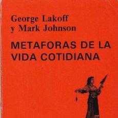 Libros de segunda mano: METAFORAS DE LA VIDA COTIDIANA - G. LAKOFF & M. JOHNSON - EDICIONES CÁTEDRA 1986. Lote 109467919