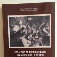 Libros de segunda mano: MURCIA- PERIODISMO. CATALOGO DE PUBLICACIONES PERIODICAS REGION DE MURCIA 1.786- 1.939. Lote 109444711