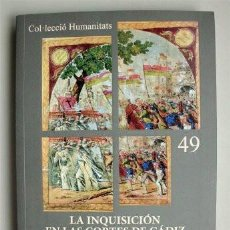 Libros de segunda mano: LA INQUISICIÓN EN LAS CORTES DE CÁDIZ. UN DEBATE PARA LA HISTORIA. FERNANDO PEÑA RAMBLA. Lote 109501595