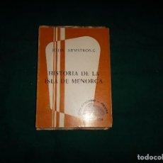 Libros de segunda mano: JOHN ARMSTRONG, HISTORIA DE LA ISLA DE MENORCA. EDICIONES NURA 1978. Lote 109503679