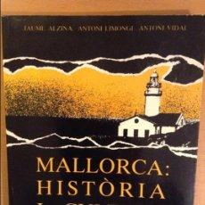Libros de segunda mano: MALLORCA: HISTORIA I CULTURA (JAUME ALZINA, ANTONI LIMONGI, ANTONI VIDAL). Lote 109505323
