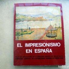 Libros de segunda mano: EL IMPRESIONISMO EN ESPAÑA. 1974. Lote 109547071