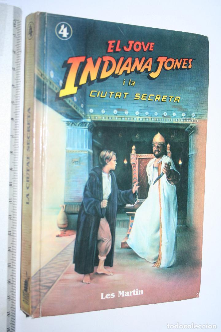 EL JOVE INDIANA JONES I LA CIUTAT SECRETA (LES MARTIN) *** EDITORIAL MOLINO *** (Libros de Segunda Mano - Literatura Infantil y Juvenil - Otros)
