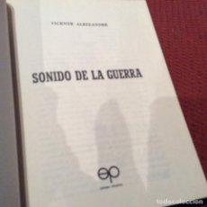 Libros de segunda mano: SONIDO DE LA GUERRA LA BÚSQUEDA.VICENTE ALEIXANDRE Y CARLOS BOUSOÑO. Lote 109732743