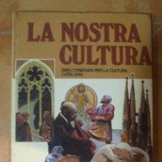 Libros de segunda mano: LA NOSTRA CULTURA - BREU ITINERARI PER LA CULTURA CATALANA - 1980 - 67P 520G. Lote 109733087