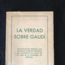 Libros de segunda mano: LA VERDAD SOBRE GAUDÍ MAS DE LA CALDERERA RIUDOMS 1960. Lote 109734351