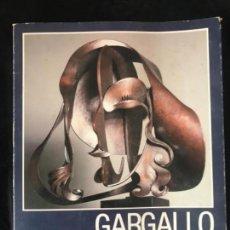 Libros de segunda mano: GARGALLO 1881-1981. EXPOSICIÓ DEL CENTENARI - BARCELONA 1981 - DEDICAT. . Lote 109738159