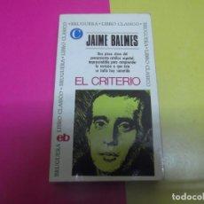 Libros de segunda mano: EL CRITERIO, POR JAIME BALMES. Lote 109742411