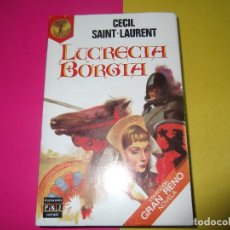 Libros de segunda mano: LUCRECIA BORGIA, POR CECIL SAINT-LAURENT. Lote 109742887