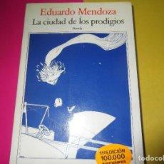 Libros de segunda mano: LACIUDAD DE LOS PRODIGIOS, POR EDURADO MENDOZA. Lote 109743223