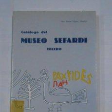 Libros de segunda mano: CATALOGO DEL MUSEO SEFARDI. TOLEDO. LOPEZ ALVAREZ, - ANA MARIA. - TDK326. Lote 109753663