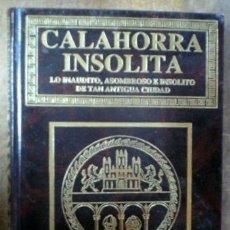 Libros de segunda mano: CALAHORRA INSOLITA. LO INAUDITO, ASOMBROSO E INSÓLITO (AQUELARRES, ORGÍAS Y BRUJAS, ESPIRITISMO...) . Lote 109827327