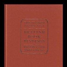 Libros de segunda mano: HOWARD M. NIXON: BRITISH BOOKBINDINGS (ENCUADERNACIONES BRITÁNICAS). Lote 109868563