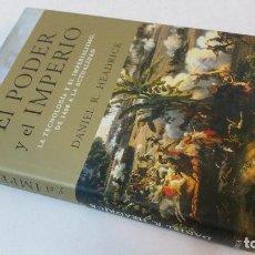 Libros de segunda mano: 2011 - DANIEL R.HEADRICK - EL PODER Y EL IMPERIO - LA TECNOLOGÍA EL IMPERIALISMO DESDE 1400 . Lote 109894419