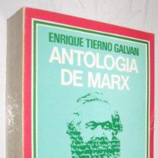 Libros de segunda mano: ANTOLOGIA DE MARX - ENRIQUE TIERNO GALVAN *. Lote 109896975