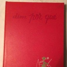 Libros de segunda mano: 'DIME POR QUÉ'. ARGOS EDITORIAL. AÑO 1969. TAPAS DURAS.. Lote 109912687