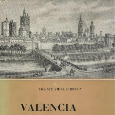 Libros de segunda mano: VALENCIA ANTIGUA Y PINTORESCA, VICENTE VIDAL CORELLA -DEDICATORIA DEL AUTOR-. Lote 110010031