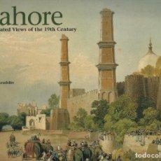 Libros de segunda mano: LAHORE. ILLUSTRATED VIEWS OF THE 19TH CENTURY, F.S. AIJAZUDDIN. Lote 110030019