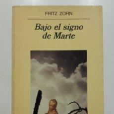 Libros de segunda mano: BAJO EL SIGNO DE MARTE - FRITZ ZORN - ED. ANAGRAMA - 1992. Lote 110049127