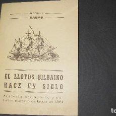 Libros de segunda mano: -EL LLOYDS BILBAÍNO HACE UN SIGLO-, MANUEL BASAS. EDITADO EN EL AÑO 1961.. Lote 110051347