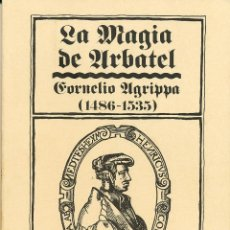 Libros de segunda mano: CORNELIO AGRIPPA (1486-1535), LA MAGIA DE ARBATEL, BIBLIOTECA ESOTÉRICA, BARCELONA, 1980. Lote 110060507