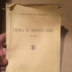 Libros de segunda mano: ANTIGUO LIBRO ESCOLA DE BIBLIOTECARIES DE LA GENERALITAT DE CATALUNYA AÑO 1932-1933 . Lote 110073055