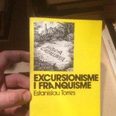 Libros de segunda mano: ANTIGUO LIBRO EXCURSIONISME I FRANQUISME ESCRITO POR ESTANISLAU TORRES AÑO 1979 . Lote 110074679