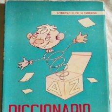 Libros de segunda mano: DICCIONARIO HUMORISTICO; AMBROSIO EL DE LA CARABINA - EDITORIAL SANCHEZ RODRIGO 1963. Lote 110120563