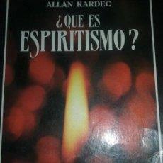 Libros de segunda mano: ALLAN KARDEC. ¿QUE ES EL ESPIRITISMO?. Lote 110126803