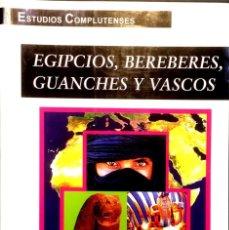 Libros de segunda mano: EGIPCIOS,BEREBERES, GUANCHES Y VASCOS. ARNÁIZ. / VILLENA.. Lote 110128891