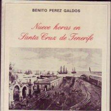 Libros de segunda mano: NUEVE HORAS EN SANTA CRUZ DE TENERIFE-PEREZ GALDOS-1986. Lote 110164751