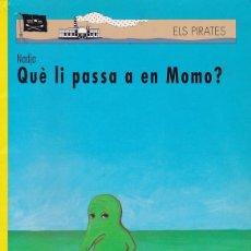 Libros de segunda mano: QUE LI PASA A EN MOMO? - NADJA - EDITORIAL CRUÏLLA 1995. Lote 110212603