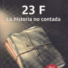 Libros de segunda mano: JOSE ONETO -- 23F LA HISTORIA NO CONTADA. Lote 110217563
