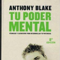 Libros de segunda mano: TU PODER MENTAL ANTHONY BLAKE . Lote 110219059