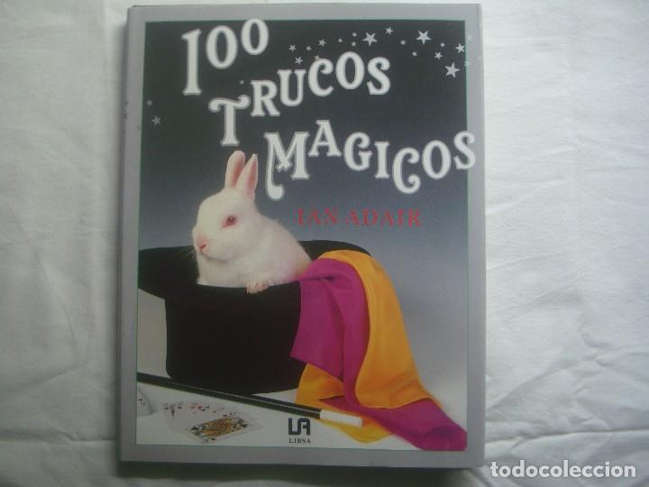 LIBRERIA GHOTICA. 100 TRUCOS MAGICOS. 1993. EDITORIAL LIBSA. FOLIO. MUY ILUSTRADO.MAGIA. (Libros de Segunda Mano - Parapsicología y Esoterismo - Otros)