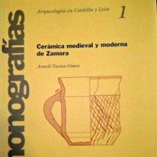 Libros de segunda mano: CERÁMICA MEDIEVAL Y MODERNA DE ZAMORA. ARACELI TURINA GÓMEZ.. Lote 110237659
